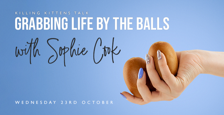 Killing Kittens Talk: Grabbing Life by the Balls