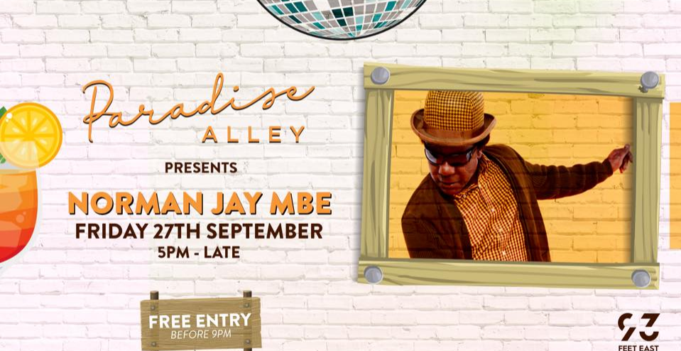 Paradise Alley Presents Summer Closing Party w/ Norman Jay MBE