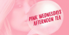 Pink Wednesdays Afternoon Tea