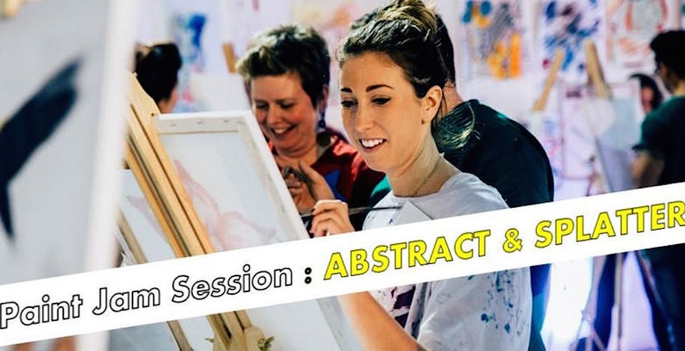 Paint Jam Session: ABSTRACT & SPLATTER!