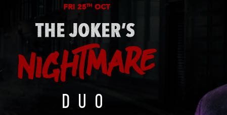 The Jokers Nightmare at DUO