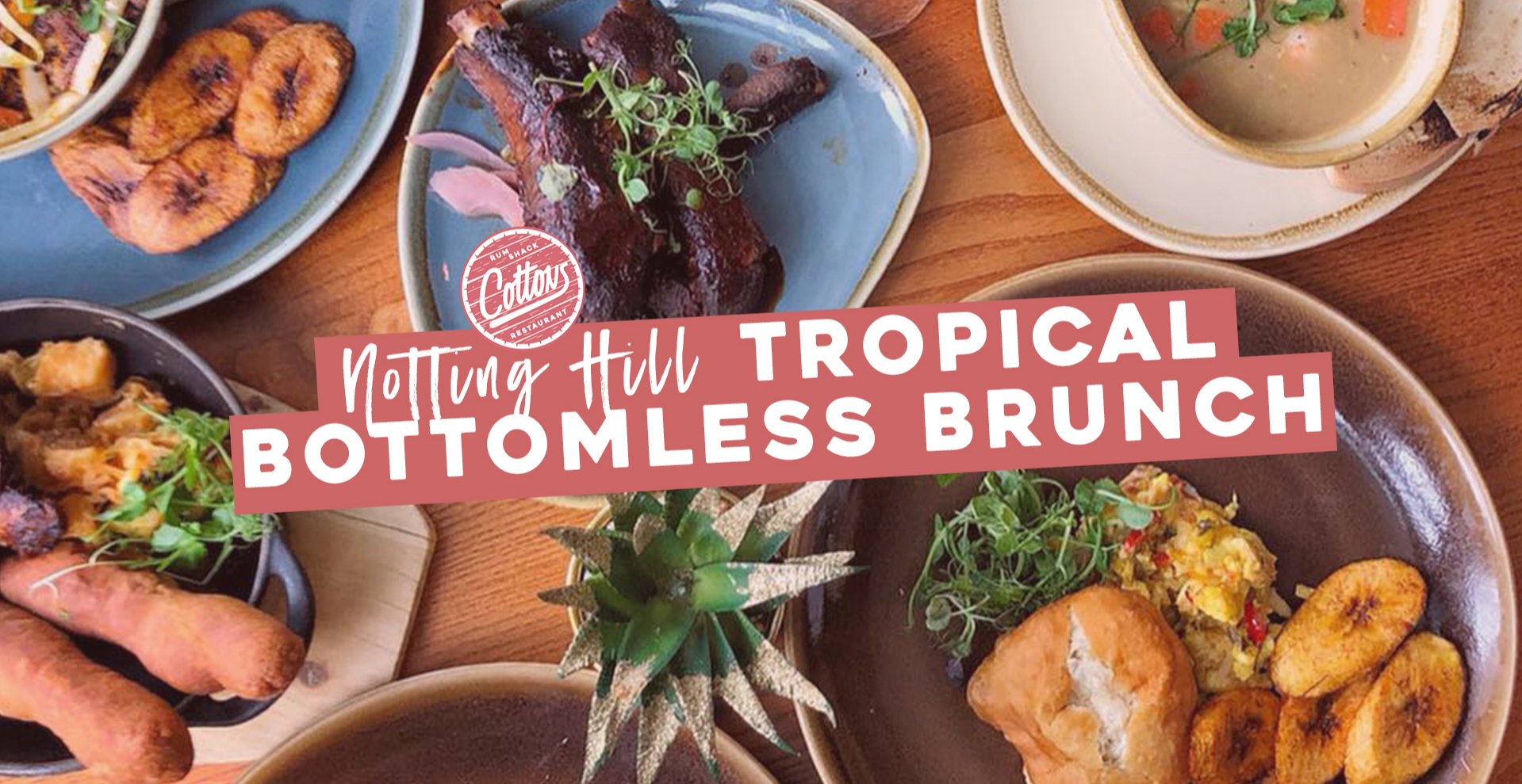 Cottons Tropical Bottomless Brunch - Notting Hill