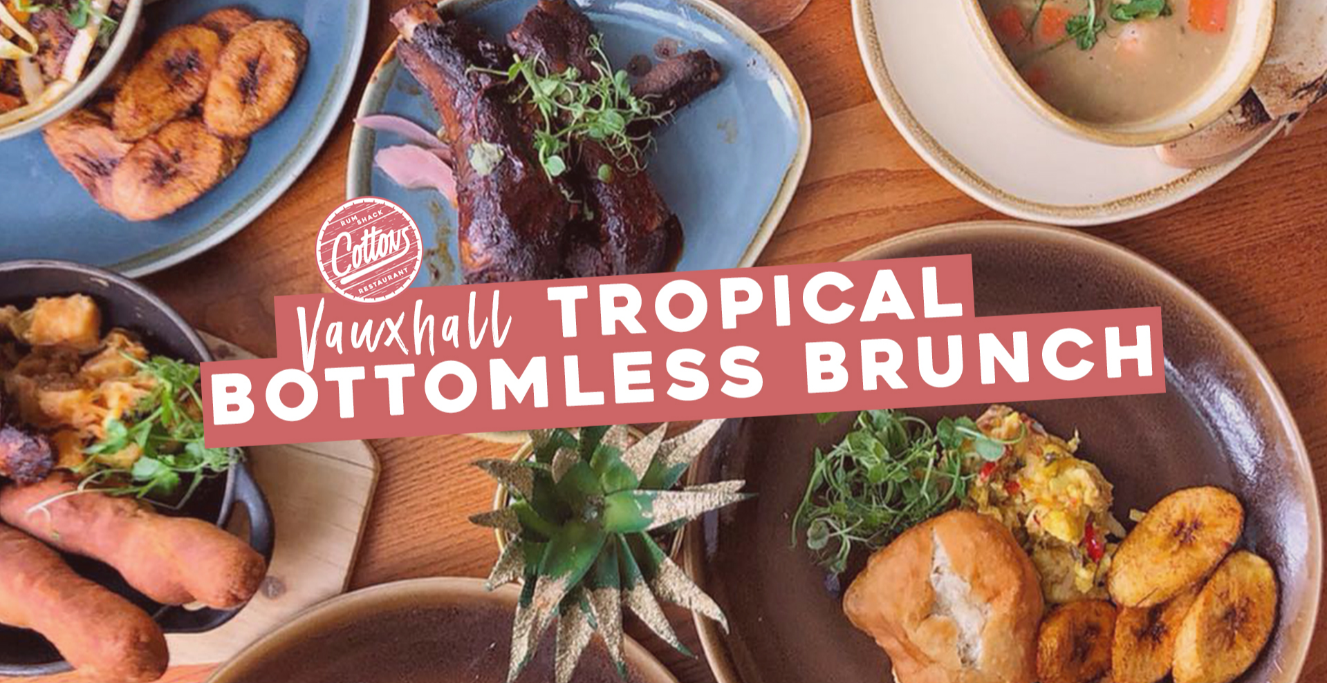 Cottons Tropical Bottomless Brunch - Vauxhall
