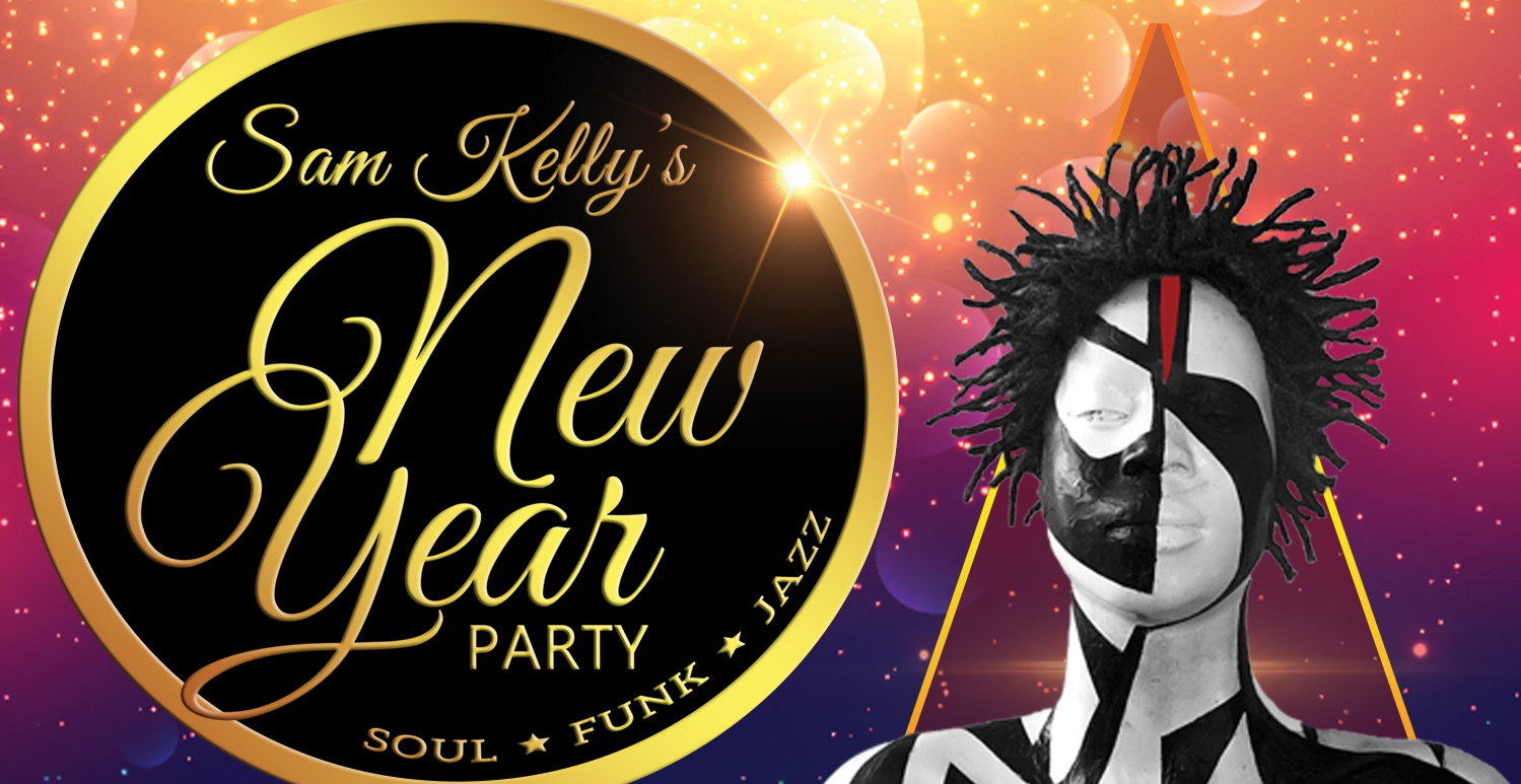 SAM KELLY'S NEW YEAR'S EVE FUNK, JAZZ, SOUL PARTY