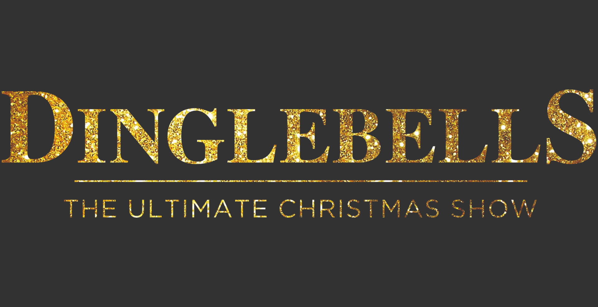 DINGLEBELLS - The Ultimate Christmas Show
