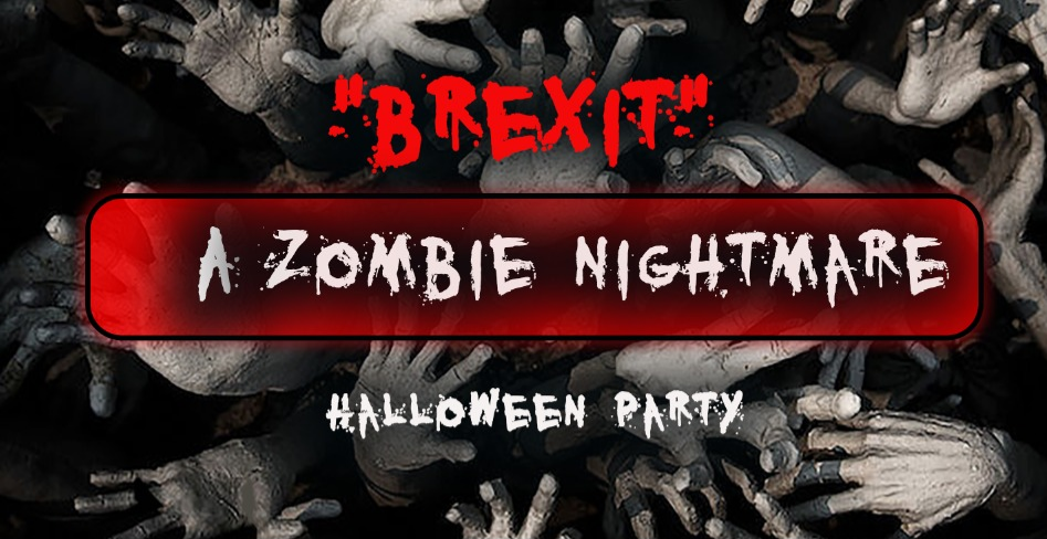 Brexit: A Zombie Nightmare (Halloween Party)