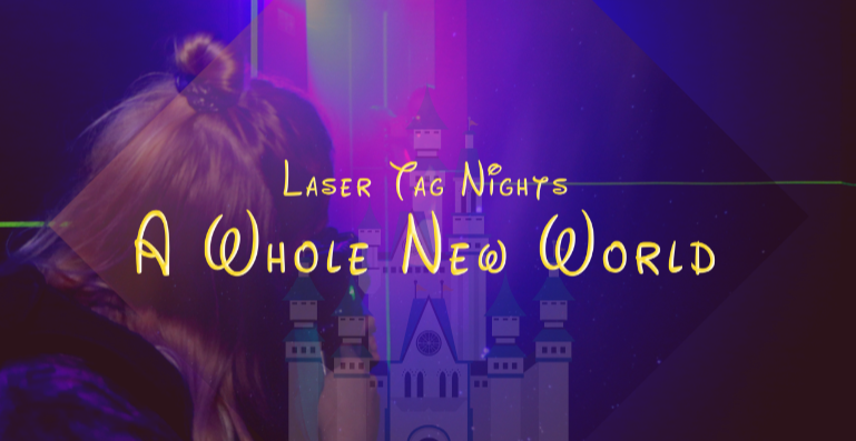 Laser Tag Nights: A Whole New World