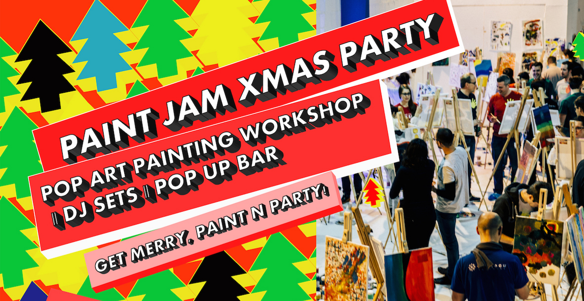 PAINT JAM XMAS PARTY - *POP ART* PAINTING x DJ SETS x POP UP BAR