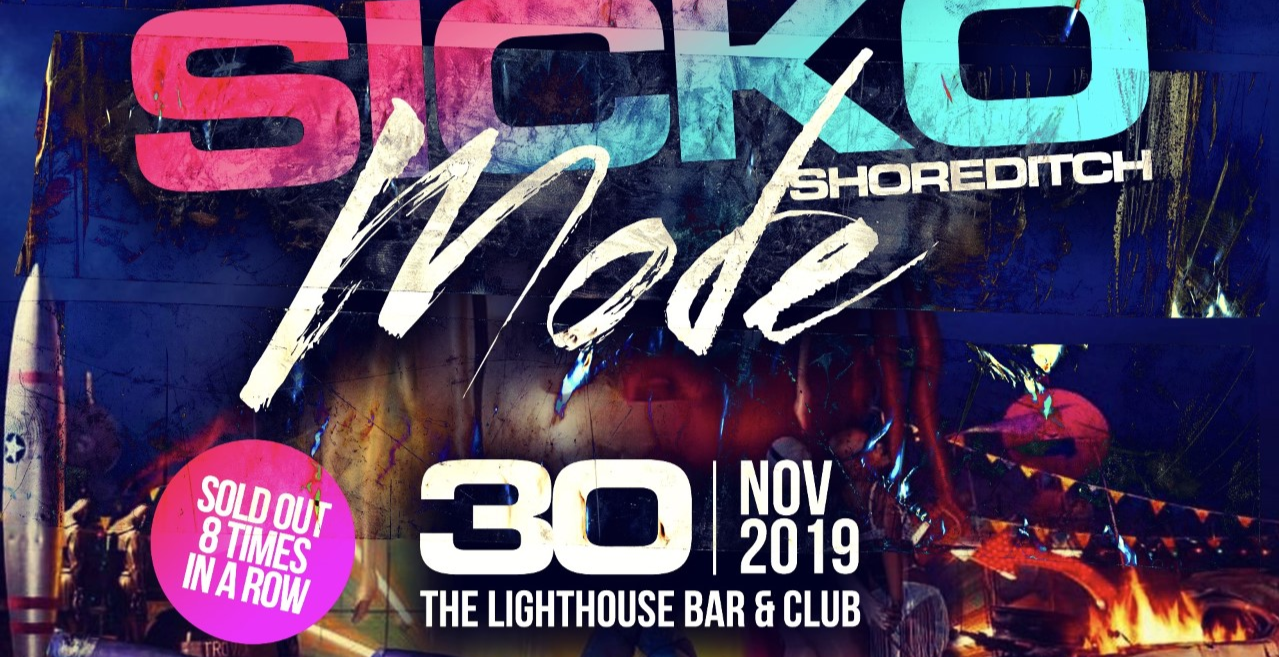 Sicko Mode Shoreditch - London's Biggest Hip-Hop party