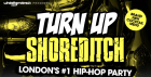 Turn Up Shoreditch - Hip-Hop, RnB, Dancehall & Trap