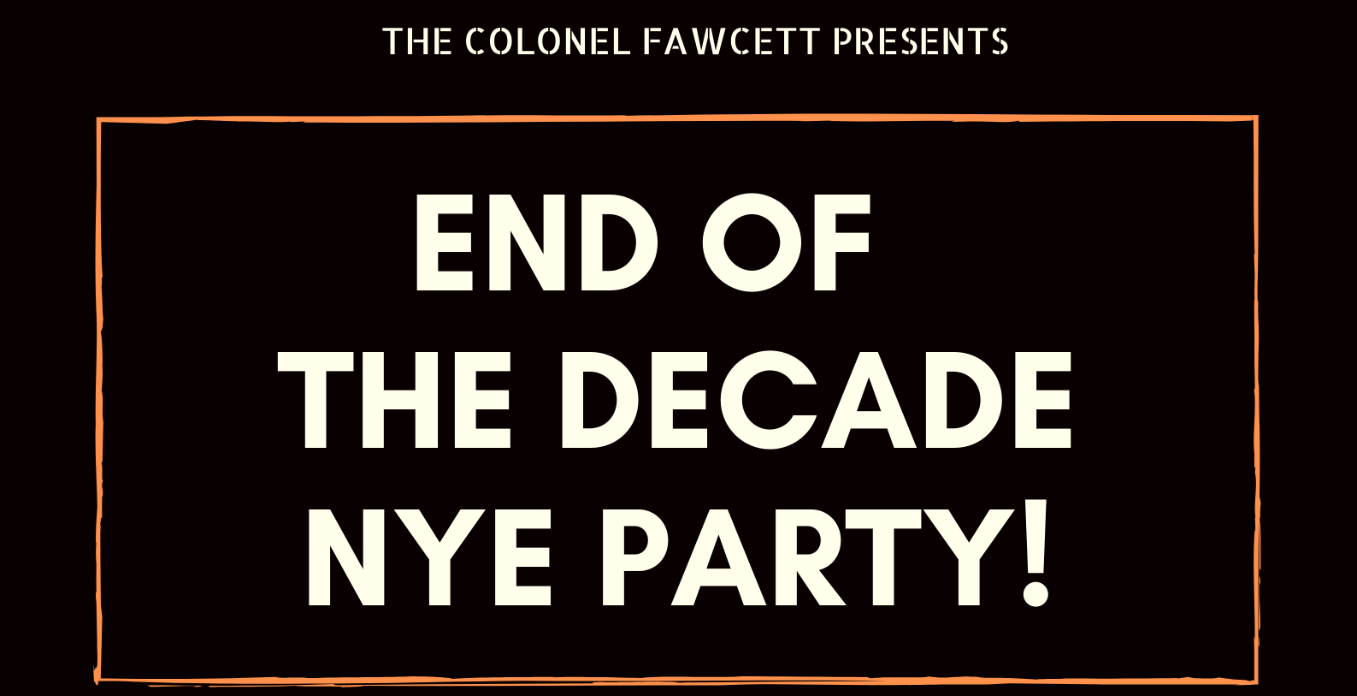 END OF THE DECADE NYE PARTY
