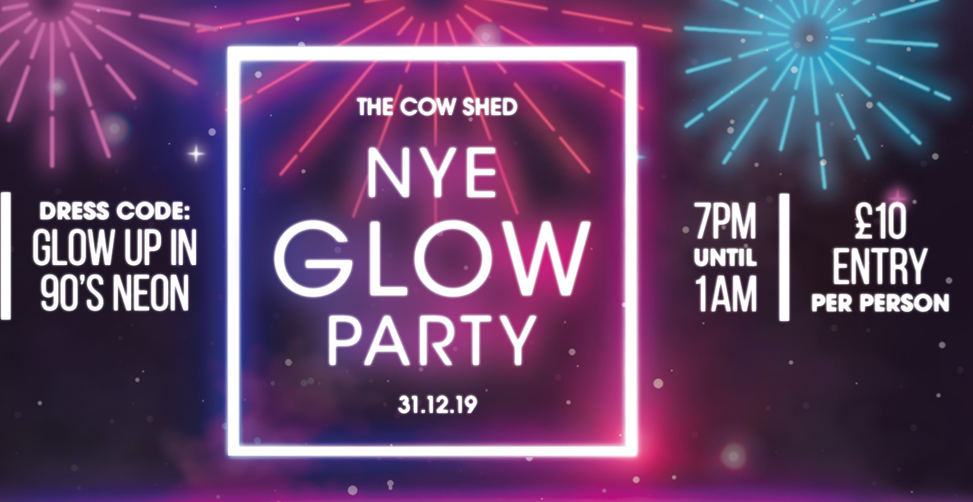 NYE Glow Party - Cow Shed