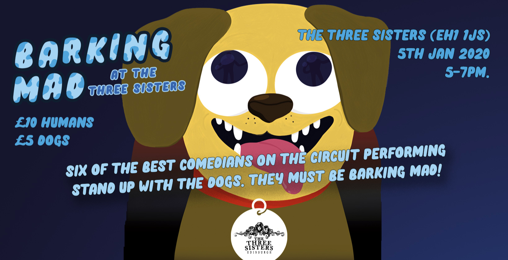 Barking Mad at The Three Sisters - Dog Friendly Comedy Club - LAUNCH NIGHT.