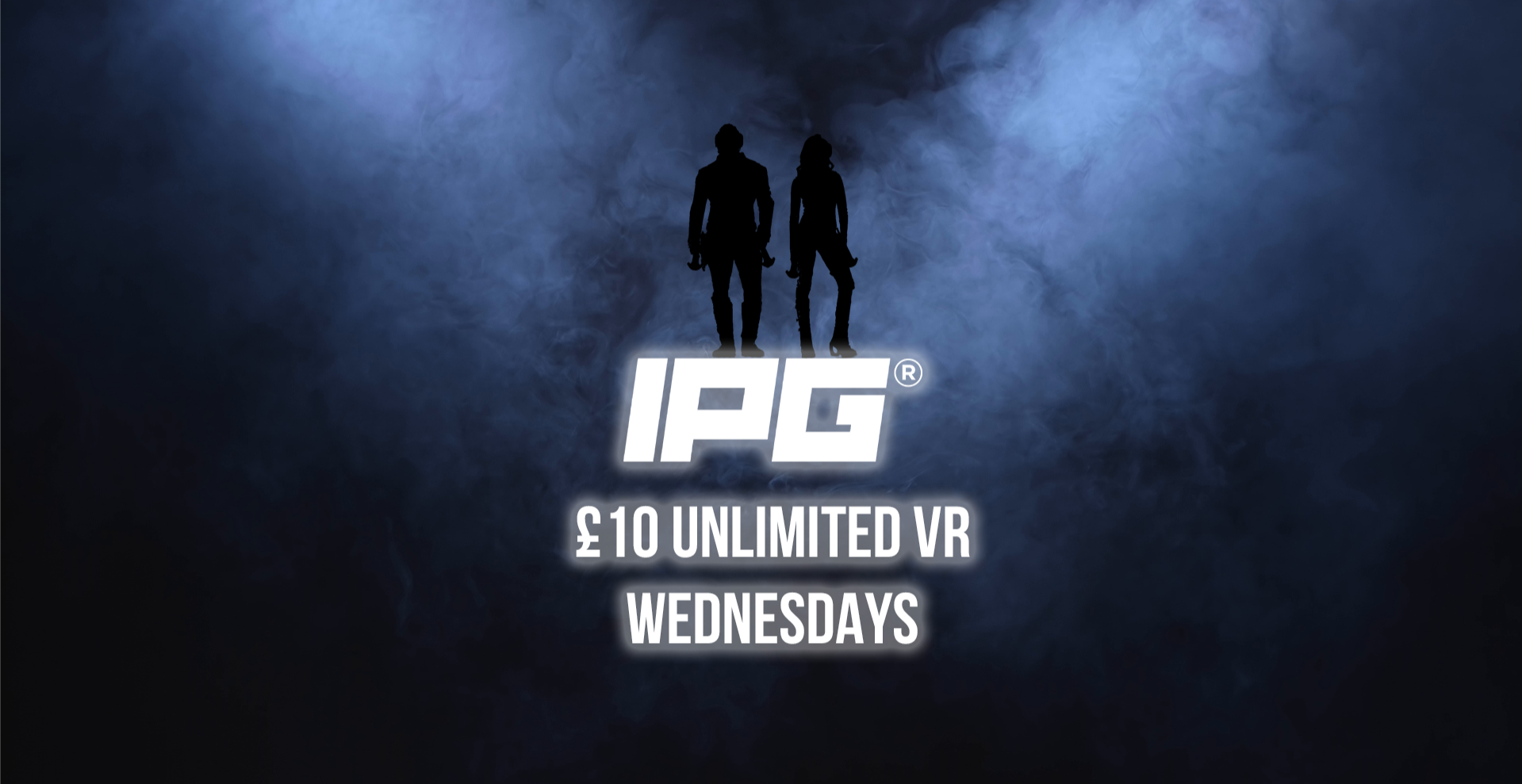 IPG £10 UNLIMITED VR WEDNESDAYS