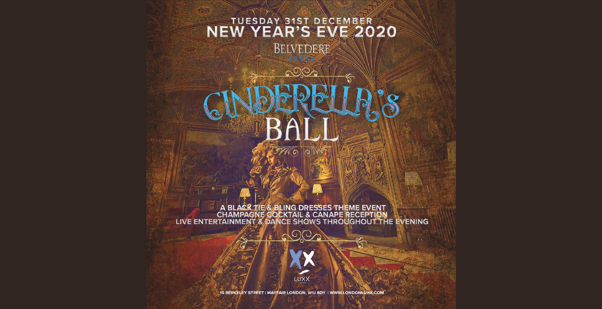 BELVEDERE New Year's Eve 2020 Presents CINDERELLA'S BALL at Luxx Club London  (Mayfair NightClub)