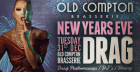 New Year's Eve Drag LIVE @ Old Compton Brasserie