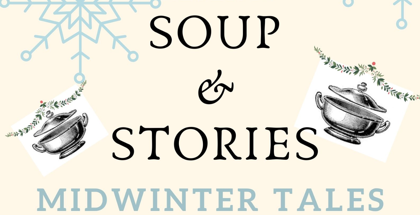 Soup & Stories: Midwinter Tales