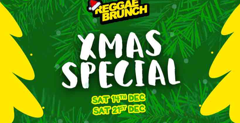 The Reggae Brunch Christmas special London - Sat 14th Dec