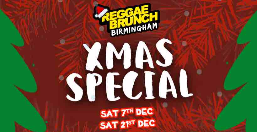 The Reggae Brunch Christmas special Birmingham - Sat 7th Dec