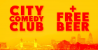 CITY COMEDY CLUB + A FREE BEER
