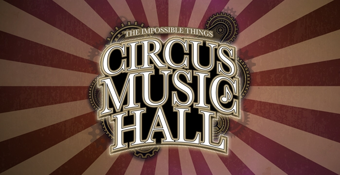 Impossible Things - Circus Music Hall