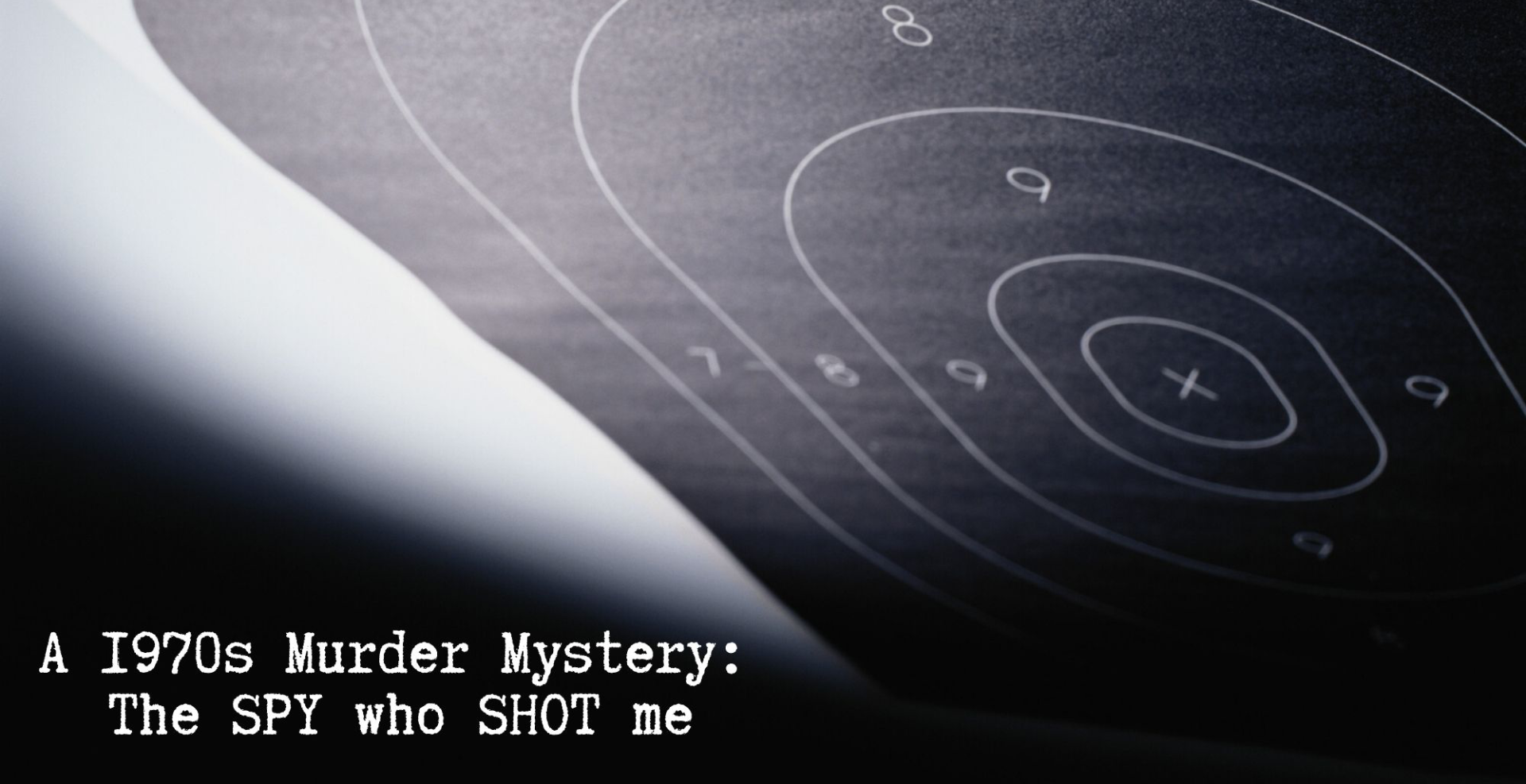 A 1970s Murder Mystery: The SPY who SHOT me