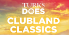 Turks Does Clubland Classics