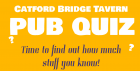 Catford Bridge Tavern Pub Quiz!