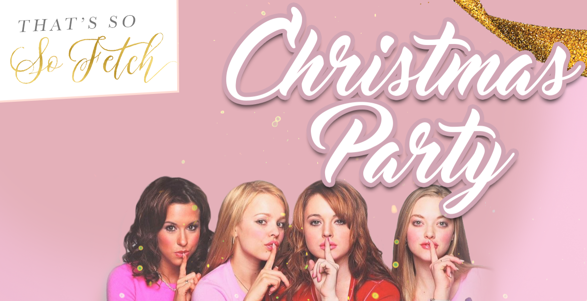 That's So Fetch Christmas Party