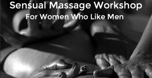 Massage My Man - The art of sensual massage foundation workshop  for women