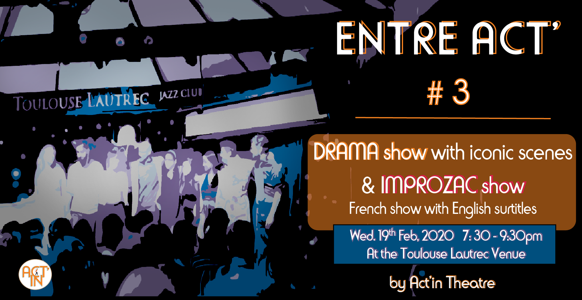 ACT'IN THEATRE PRESENTS ENTRE ACT' #3