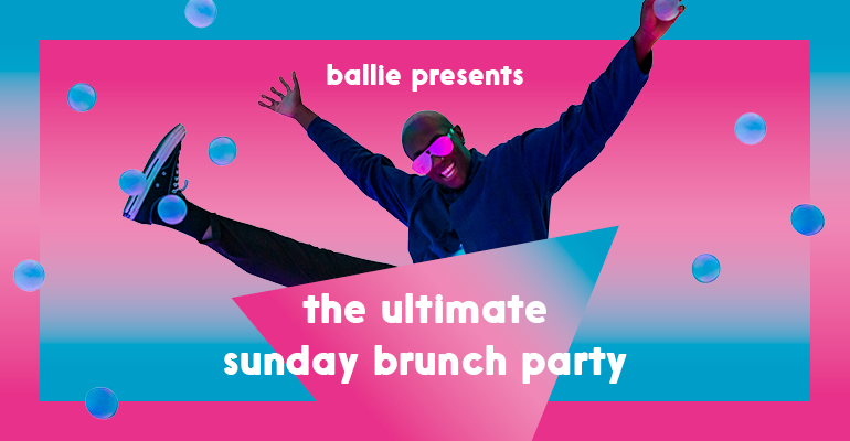 Ballie Ballerson Soho - Ball Pit Bottomless Brunch