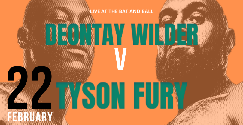 Wilder vs Fury @ The Bat and Ball