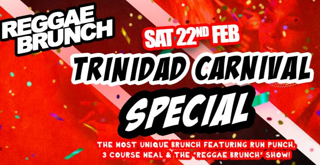 Trinidad Carnival special - The Reggae Brunch London - Sat 22nd Feb
