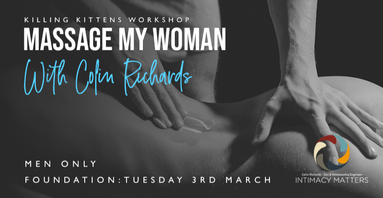 Killing Kittens Foundation Workshop - Massage My Woman (Men Only)
