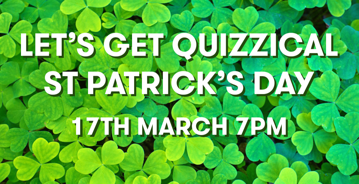 Let's Get Quizzical St Patrick's Day!