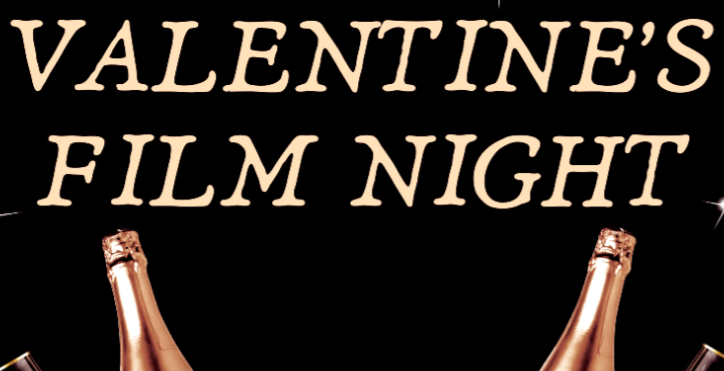 Valentine's Film Night (Friday 14th) - SOLD OUT