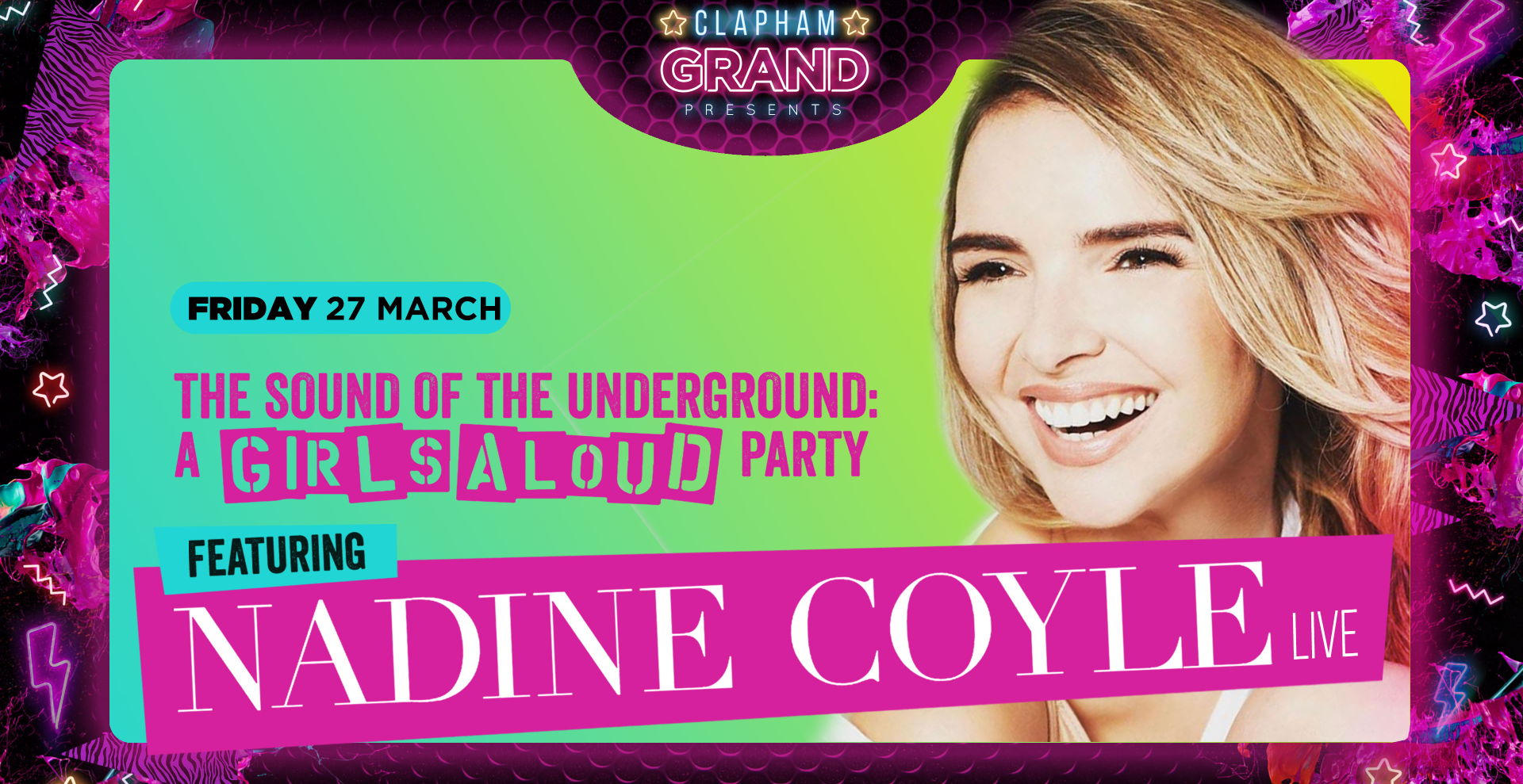 Nadine Coyle LIVE! Sound of the Underground Party