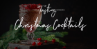 Tipple Tasting Dinner - Christmas Cocktails