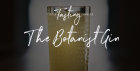 Tipple Tasting Dinner - The Botanist Gin