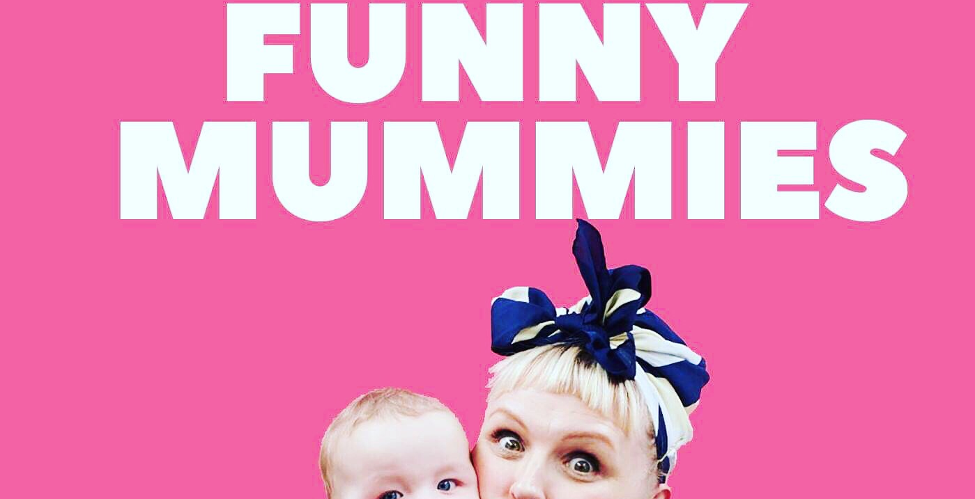 The Funny Mummies Live Event