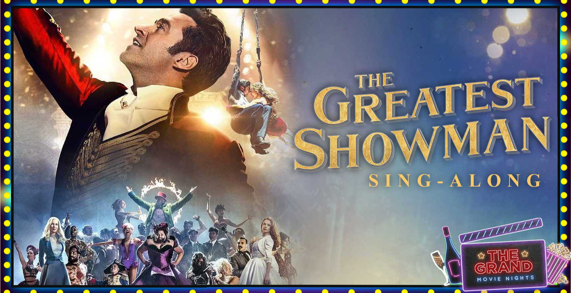 The Greatest Showman Sing-Along Movie Night