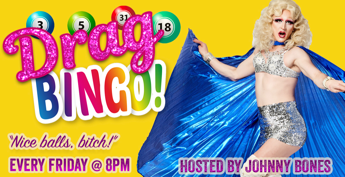 DRAG BINGO EVERY FRIDAY
