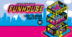 Funhouse - Every Thursday
