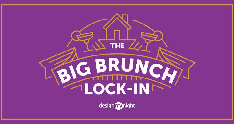 Big Brunch Lock In DesignMyNight
