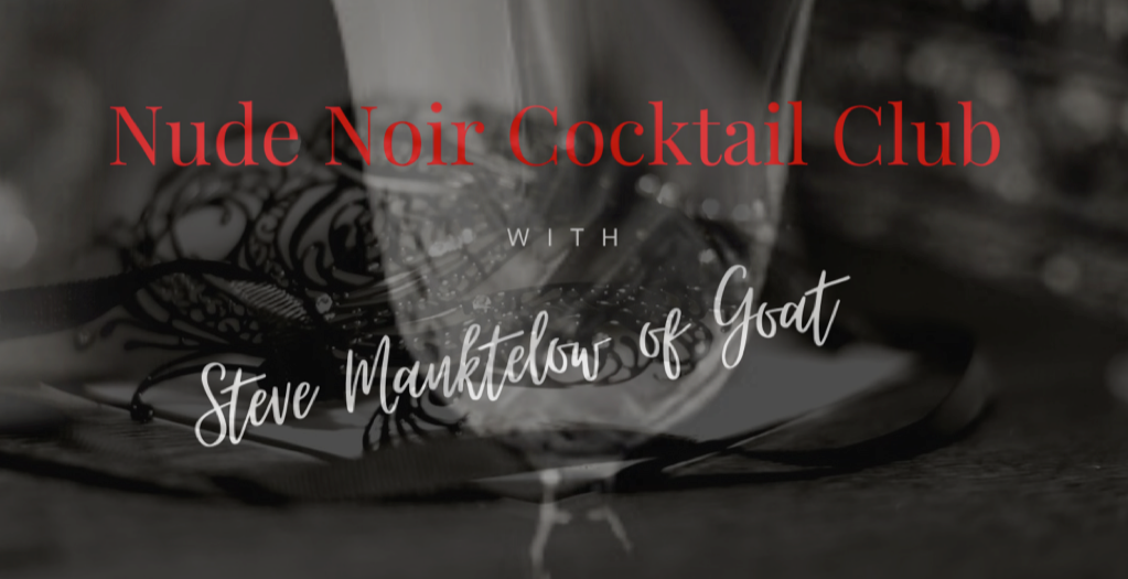 Nude Noir Cocktail Club with Steve Manktelow