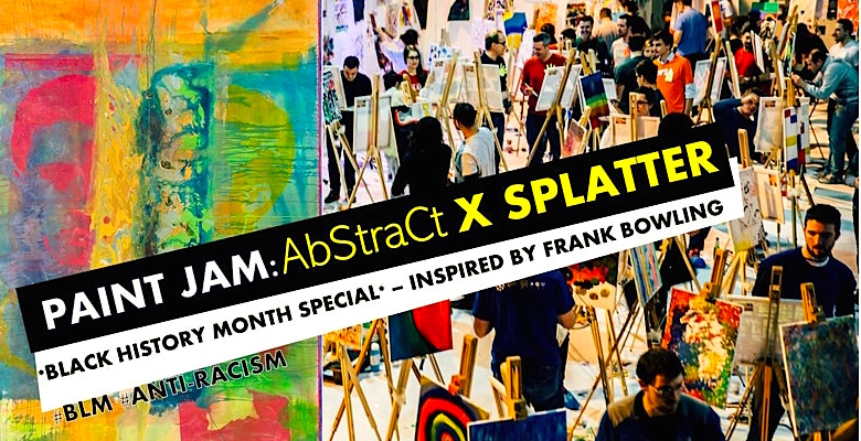 PAINT JAM: SPLATTER & ABSTRACT - #BLM Al fresco paint party