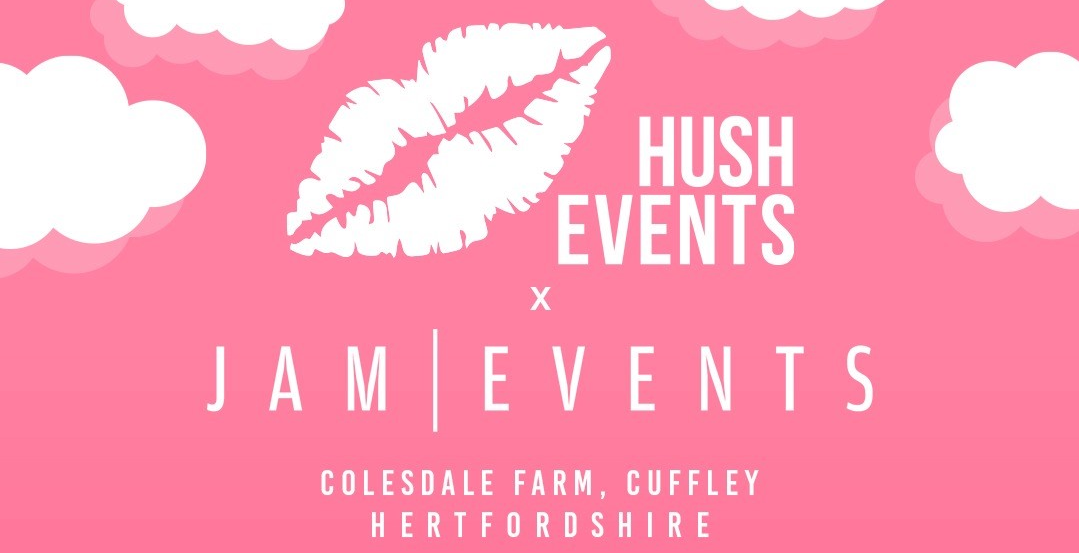 Hush Events x Jam Events - Bank Holiday Saturday - 29th August
