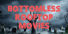 Bottomless Rooftop Movies
