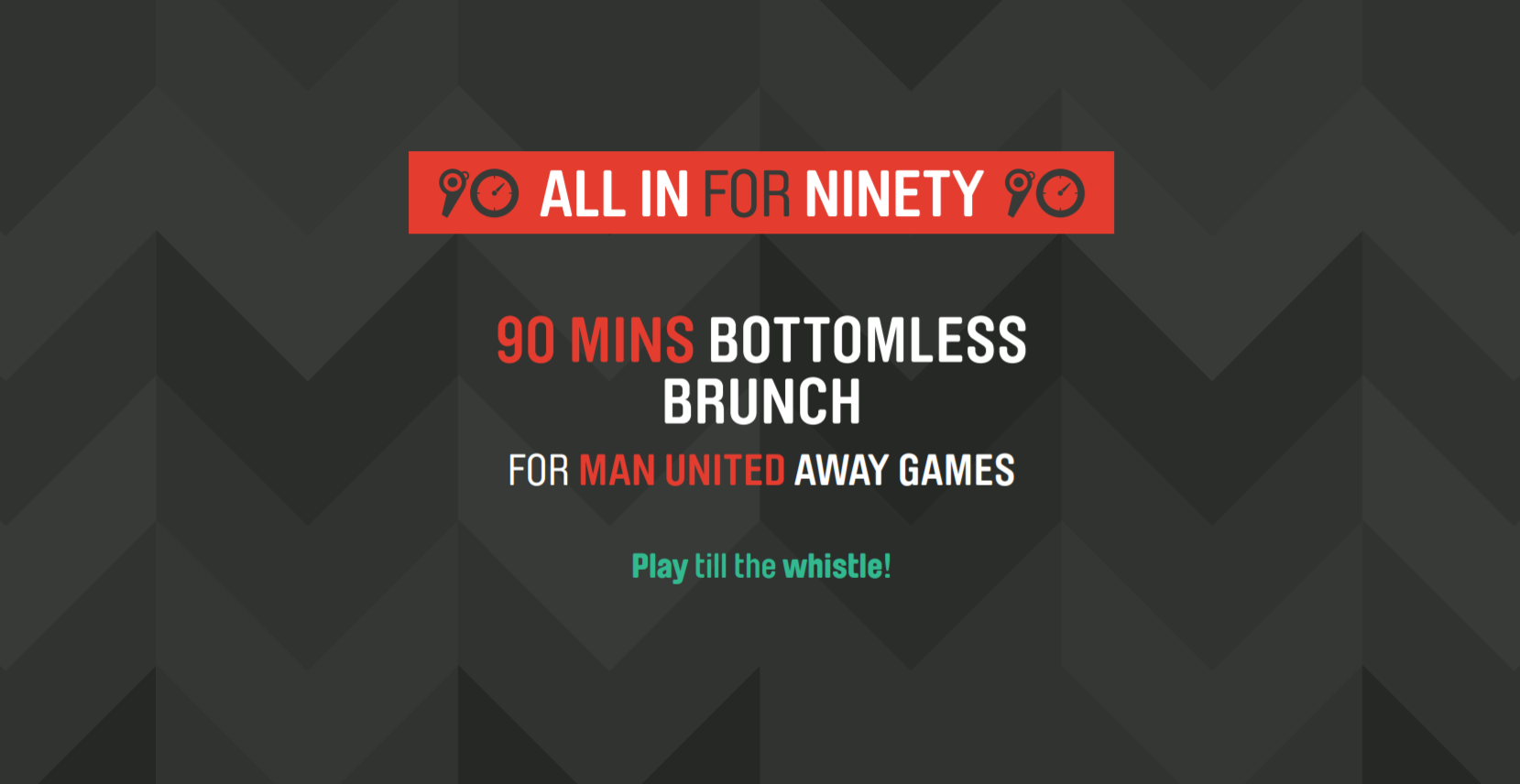 All In For Ninety - Bottomless Brunch